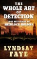 The whole art of detection [text(large print)]: lost mysteries of Sherlock Holmes