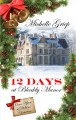12 Days at Bleakly Manor [text(large print)]: once upon a Dickens Christmas #1