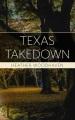 Texas takedown [text(large print)]