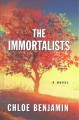 The immortalists [text(large print)]