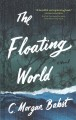 The floating world [text(large print)]