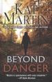 Beyond danger [text(large print)]