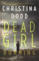 Dead girl running [text(large print)]