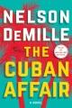 The Cuban affair (SEPTEMBER 2017) : a novel