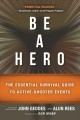 Be a hero : the essential survival guide to active-shooter events