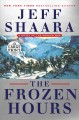 The frozen hours [text(large print)] : a novel of the Korean War