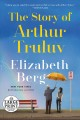 The story of Arthur Truluv [text(large print)] : a novel