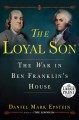 The loyal son [(text [large print]) : the war in Ben Franklin
