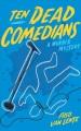 Ten dead comedians : a murder mystery [sound recording]