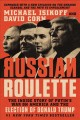 Russian Roulette [text(large print)] : the inside story of Putin