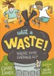 What a waste! : where does garbage go?