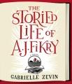 The storied life of A. J. Fikry [sound recording] : a novel