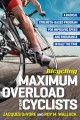Maximum overload for cyclists : a radical strength-based program for improved speed and endurance in half the time