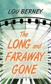 The long and faraway gone [text(large print)]