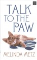 Talk to the paw [text(large print)]