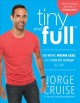 Tiny and full : eat more, weigh less, and turn off hunger all day