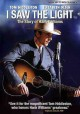 I saw the light [videorecording (DVD)] The story of Hank Williams