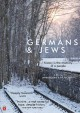 Germans & Jews [videorecording (DVD)]: [history is the memory of a people]