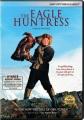 The eagle huntress [videorecording (DVD)]