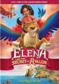 Elena and the secret of Avalor [videorecording (DVD)]