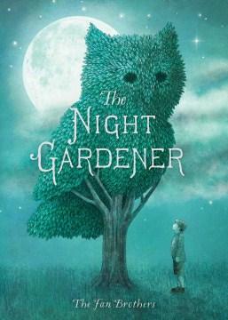 The Night Gardener /