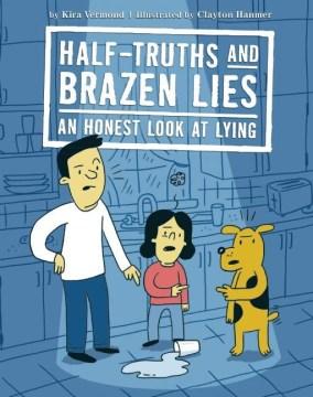 Half-Truths & Brazen Lie