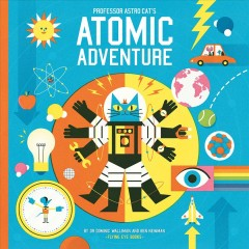 Professor Astro Cat's Atomic Adventure: A Journey Through Physics