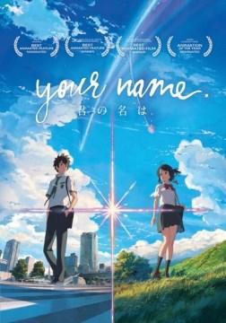 Kimi no na wa = Your name
