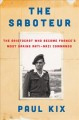The saboteur : the aristocrat who became France