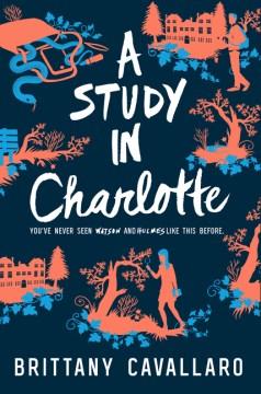 A study in Charlotte : a Charlotte Holmes novel