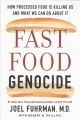 Fast food genocide : how processed food is killing us and what we can do about it