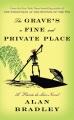 The grave's a fine and private place : a Flavia de Luce novel