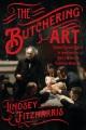 The butchering art : Joseph Lister
