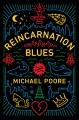 Reincarnation blues : a novel