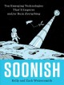 Soonish : ten emerging technologies that
