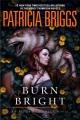 Burn bright : an Alpha and Omega novel