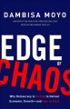 Edge of chaos : why democracy is failing to deliver economic growth--and how to fix it