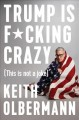 Trump is f*cking crazy : (this is not a joke)