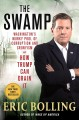 The swamp : Washington's murky pool of corruption and cronyism and how Trump can drain it