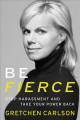 Be fierce : stop harassment and take your power back