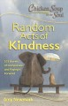 Chicken Soup for the Soul : random acts of kindness : 101 stories of compassion and paying it forward