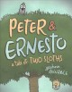 Peter & Ernesto : a tale of two sloths