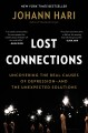 Lost connections : uncovering the real causes of depression--and the unexpected solutions