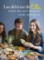 Las delicias de Ella : recetas sanas para compartir con amigos
