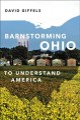 Barnstorming Ohio : To Understand America