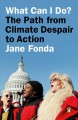 What can I do? : my path from climate despair to action