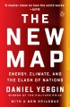 The new map : energy, climate, and the clash of nations