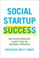 Social Startup Success : How the Best Nonprofits Launch, Scale Up, and Make a Difference
