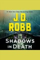 Shadows in Death : An Eve Dallas Novel