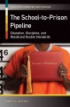 The School-To-Prison Pipeline : Education, Discipline, and Racialized Double Standards